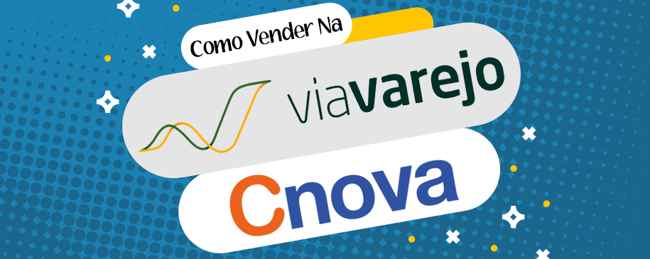 Como vender na CNOVA / Via Varejo