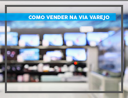 Como vender no Via Varejo Marketplace