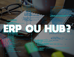 Saiba a diferença entre ERP e HUB