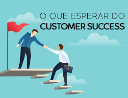 O que esperar do Customer Success
