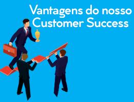 Vantagens do nosso Customer Success
