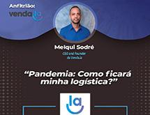 Pandemia: como ficará minha logística?
