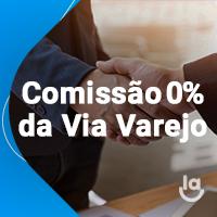 Drops de E-commerce #2 – Comissão 0% da Via Varejo