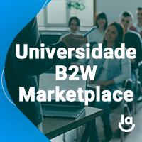 Drops de E-commerce #3 – Universidade B2W Marketplace