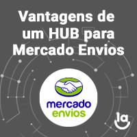Vantagens de um Hub para Mercado Envios