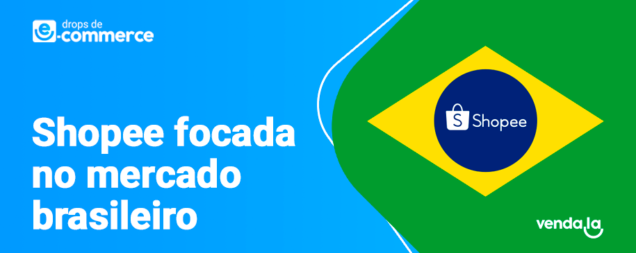 Drops de E-commerce #6 – Shopee focada no mercado brasileiro