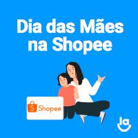 Dia das Mães na Shopee: o marketplace e as datas sazonais