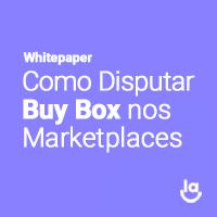 Guia: Como disputar Buy Box nos marketplaces