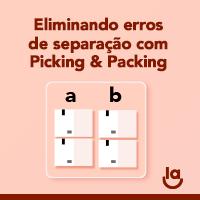 Eliminando erros de separação com Picking & Packing
