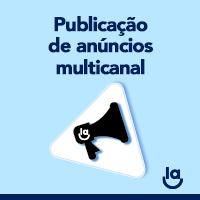 Publicação de Anúncios Multicanal: uma necessidade