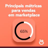 Principais métricas para vendas em marketplace