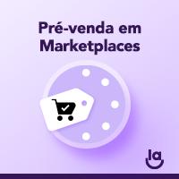 Pré-venda em Marketplaces: Perguntas e Respostas