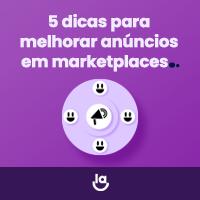 5 Dicas para melhorar anúncios em marketplaces