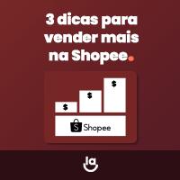 3 dicas para vender mais na Shopee