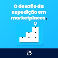 O desafio da expedição em marketplaces
