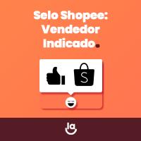 Selo Shopee: Vendedor Indicado
